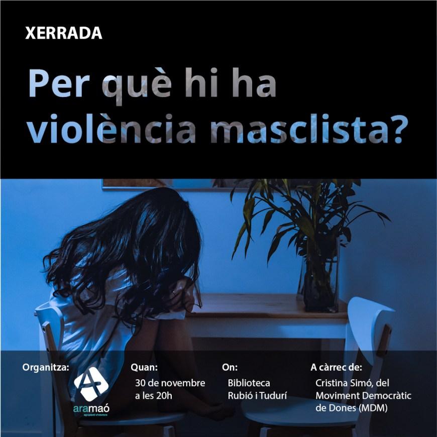 30.11.2018 XERRADA. Per què hi ha violència masclista?